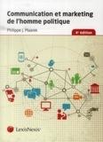 Philippe-J Maarek - Communication et marketing de l'homme politique.