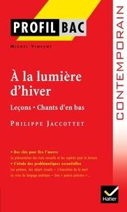 Philippe Jaccottet et Michel Vincent - A la lumière d'hiver (1977) - Précédé de Leçons et de Chants d'en bas.