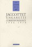 Philippe Jaccottet et Giuseppe Ungaretti - Jaccottet, traducteur d'Ungaretti - Correspondance 1946-1970.