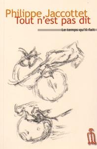 Philippe Jaccottet - Tout n'est pas dit - Billets pour la Béroche 1956-1964.