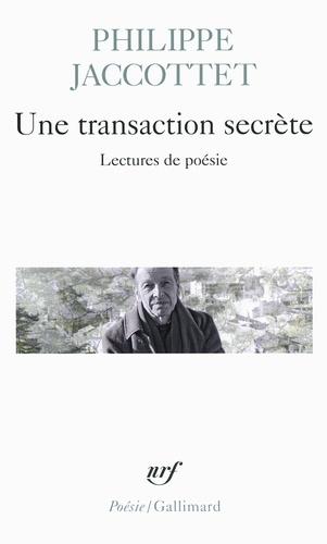 Une transaction secrète. Lectures de poésies