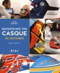 Philippe Jacquemotte - Raconte-moi ton casque - 90 histoires.