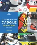 Philippe Jacquemotte et Yves Carpentier - Raconte moi ton casque - 120 hstoires.