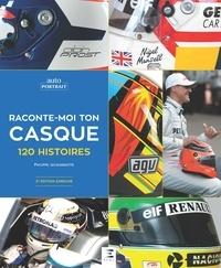 Philippe Jacquemotte et Yves Carpentier - Raconte-moi ton casque - 120 histoires.