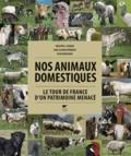 Philippe-Jacques Dubois et Jean-Claude Périquet - Nos animaux domestiques - Le tour de France d'un patrimoine menacé.
