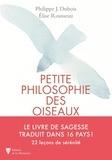 Philippe-Jacques Dubois et Elise Rousseau - Petite philosophie des oiseaux.