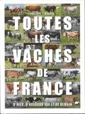 Philippe Jacques Dubois - Toutes les vaches de France, d'hier, d'aujourd'hui et de demain.