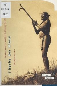 Philippe Jacquin - L'herbe des Dieux - Le tabac dans les sociétés indiennes d'Amérique du Nord.