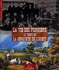 Philippe Jacquin - La vie des pionniers au temps de la conquête de l'Ouest.