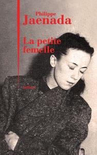 Téléchargement gratuit de livres informatiques pdf La petite femelle (Litterature Francaise) par Philippe Jaenada