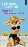 Philippe Jaenada - Plage de Manaccora, 16h30.