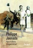 Philippe Jaenada - Spiridon Superstar.