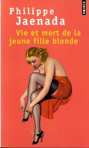 Philippe Jaenada - Vie et mort de la jeune fille blonde.