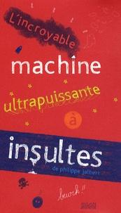 Lincroyable machine ultrapuissante à insultes.pdf