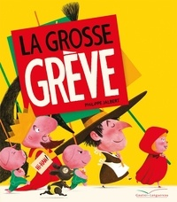 Philippe Jalbert - La grosse grève.