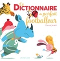 Philippe Jalbert - Le Dictionnaire du parfait footballeur.