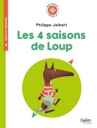 Philippe Jalbert - Les 4 saisons de Loup - Cycle 2.