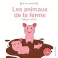 Philippe Jalbert - Les animaux de la ferme - Dès 3 ans.