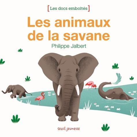 Philippe Jalbert - Les animaux de la savane.