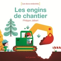 Philippe Jalbert - Les engins de chantier.