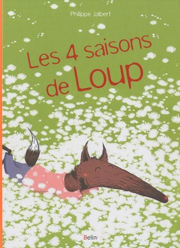 Philippe Jalbert - Les quatre saisons de Loup.