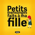 Philippe Jalbert - Petits mensonges faits à ma fille.