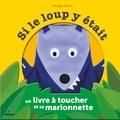 Philippe Jalbert - Si le loup y était - Un livre à toucher et sa marionnette.