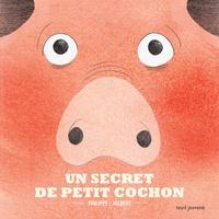 Philippe Jalbert - Un secret de petit cochon.
