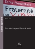 Philippe Jamet - Education française, l'heure de vérité.
