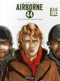 Philippe Jarbinet - Airborne 44 Tome 1 : Là où tombent les hommes - 48h BD 2019.