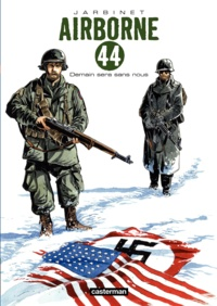Philippe Jarbinet - Airborne 44 Tome 2 : Demain sera sans nous.