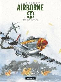 Philippe Jarbinet - Airborne 44 Tome 5 : S'il faut survivre....