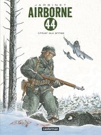 Philippe Jarbinet - Airborne 44 Tome 6 : L'Hiver aux armes.