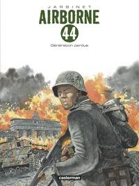 Philippe Jarbinet - Airborne 44 Tome 7 : Génération perdue.