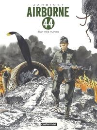 Philippe Jarbinet - Airborne 44 Tome 8 : Sur nos ruines.