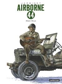 Philippe Jarbinet - Airborne 44 Tome 9 : Black Boys.