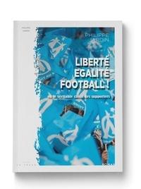 Philippe Jardin - Liberté - Egalité - Football !.