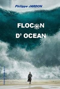 Philippe Jardon - Flocon d'océan.