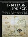 Philippe Jarnoux et Pierrick Pourchasse - La Bretagne de Louis XIV - Mémoires de Colbert de Croissy (1665) et de Béchameil de Nointel (1698).