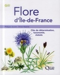 Philippe Jauzein et Olivier Nawrot - Flore d'Ile-de-France - Clés de détermination, taxonomie, statuts.