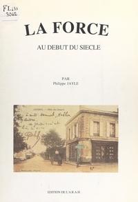 Philippe Jayle et Jean-Paul Chaume - La Force au début du siècle.