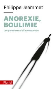 Philippe Jeammet - Anorexie, Boulimie - Les paradoxes de l'adolescence.