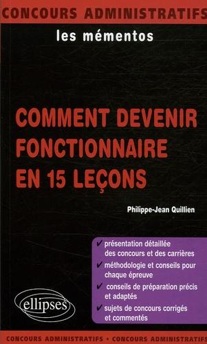 Philippe-Jean Quillien - Comment devenir fonctionnaire en 15 leçons.