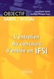 Philippe-Jean Quillien et Sylvie Laurenson - L'entretien du concours d'entrée en IFSI.