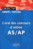 Philippe-Jean Quillien et Sylvie Laurenson - L'oral des concours d'entrée en AS/AP.