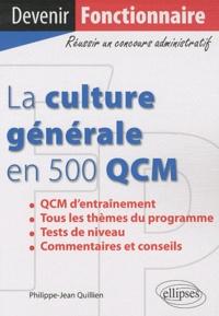 Philippe-Jean Quillien - La culture générale en 500 QCM.