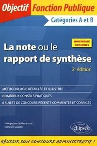 Philippe-Jean Quillien et Catherine Goupille - La note ou le rapport de synthèse - Catégories A et B.