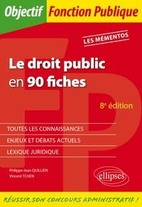 Philippe-Jean Quillien et Vincent Tchen - Le droit public en 90 fiches.