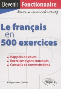 Philippe-Jean Quillien - Le français en 500 exercices.
