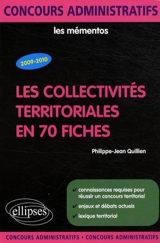 Philippe-Jean Quillien - Les collectivités territoriales en 70 fiches.